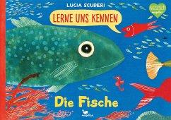 Lerne uns kennen - Die Fische - Scuderi, Lucia