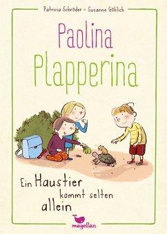 Paolina Plapperina - Ein Haustier kommt selten allein / Paolina Plapperina Bd.2 - Schröder, Patricia