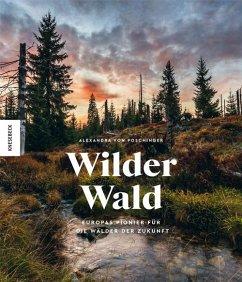 Wilder Wald - Poschinger, Alexandra von