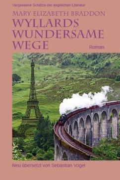 Wyllards wundersame Wege (eBook, ePUB) - Braddon, Mary Elizabeth