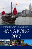 The Independent Guide to Hong Kong 2017 (eBook, ePUB)