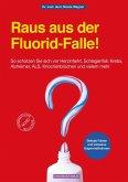 Raus aus der Fluorid-Falle! (eBook, PDF)