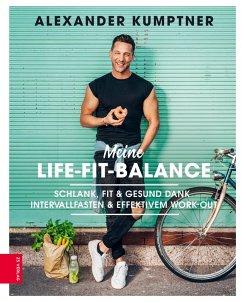 Meine Life-Fit-Balance (eBook, ePUB) - Kumptner, Alexander