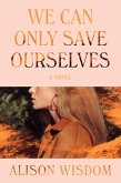 We Can Only Save Ourselves (eBook, ePUB)