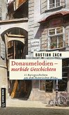 Donaumelodien - Morbide Geschichten (eBook, ePUB)