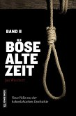 Böse alte Zeit Bd.2 (eBook, ePUB)