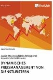 Dynamisches Preismanagement von Dienstleistern. Maßnahmen zur Implementierung einer dynamischen Preisbildung