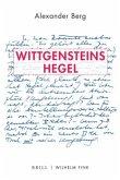 Wittgensteins Hegel