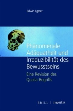 Phänomenale Adäquatheit und Irreduzibilität des Bewusstseins - Egeter, Edwin