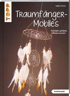Traumfänger-Mobiles (kreativ.kompakt) - Pirrera, Sophia