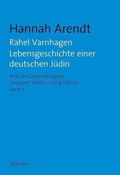 Rahel Varnhagen - Arendt, Hannah