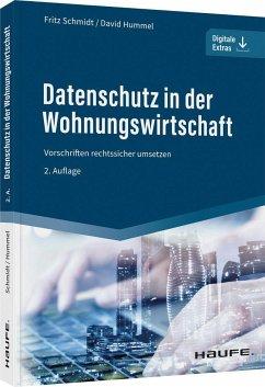 Datenschutz in der Wohnungswirtschaft - inkl. Arbeitshilfen online - Schmidt, Fritz;Schweißguth, Harald;Hoffmann, Jan Heiner