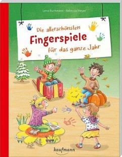 Die allerschönsten Fingerspiele für das ganze Jahr - Buchmann, Lena