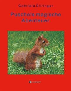 Puschels magische Abenteuer - Düringer, Gabriela
