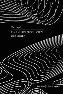 Eine kurze Geschichte der Linien - Ingold, Tim
