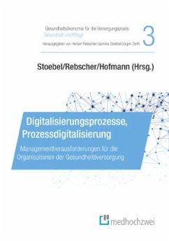 Digitalisierungsprozesse, Prozessdigitalisierung