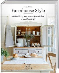 Farmhouse Style - Thomas, Julie