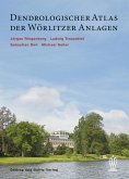 Dendrologischer Atlas der Wörlitzer Anlagen