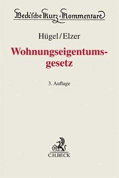 Wohnungseigentumsgesetz - Hügel, Stefan; Elzer, Oliver; Hagen, Günther R.