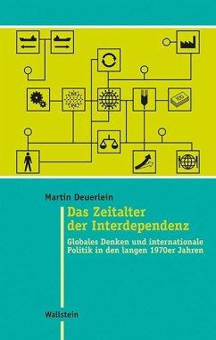 Das Zeitalter der Interdependenz - Deuerlein, Martin