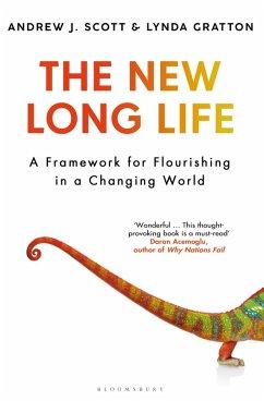 The New Long Life (eBook, ePUB) - Scott, Andrew J.; Gratton, Lynda