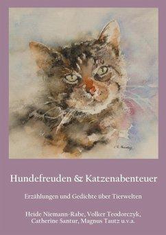 Hundefreuden & Katzenabenteuer (eBook, ePUB)