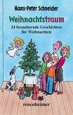 Weihnachtstraum - 24 bezaubernde Geschichten für Weihnachten