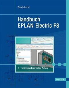 Handbuch EPLAN Electric P8 (eBook, PDF) - Gischel, Bernd
