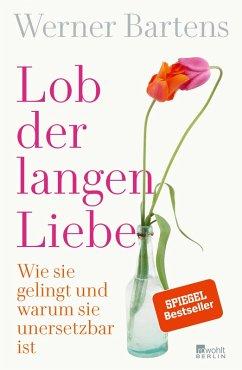 Lob der langen Liebe (eBook, ePUB) - Bartens, Werner