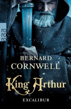 King Arthur: Excalibur / Die Artus-Chroniken Bd.3 (eBook, ePUB) - Cornwell, Bernard