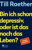 Bin ich schon depressiv, oder ist das noch das Leben? (eBook, ePUB)