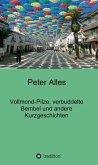 Vollmond-Pilze, verbuddelte Bembel und andere Kurzgeschichten (eBook, ePUB)