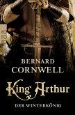 King Arthur: Der Winterkönig / Die Artus-Chroniken Bd.1 (eBook, ePUB)