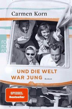 Und die Welt war jung / Drei-Städte-Saga Bd.1 (eBook, ePUB) - Korn, Carmen