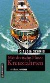 Mörderische Fluss-Kreuzfahrten / Edelgard und Norbert Bd.2 (eBook, PDF)