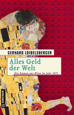 Alles Geld der Welt (eBook, PDF) - Loibelsberger, Gerhard