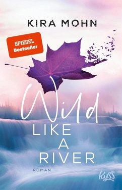 Wild like a River / Kanada Bd.1 (eBook, ePUB) - Mohn, Kira