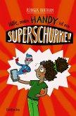 Hilfe, mein Handy ist ein Superschurke! / Das Superschurken-Handy Bd.1 (eBook, ePUB)