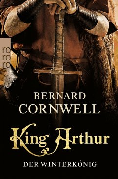 King Arthur: Der Winterkönig / Die Artus-Chroniken Bd.1 - Cornwell, Bernard