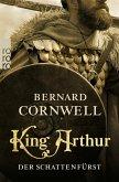 King Arthur: Der Schattenfürst / Die Artus-Chroniken Bd.2