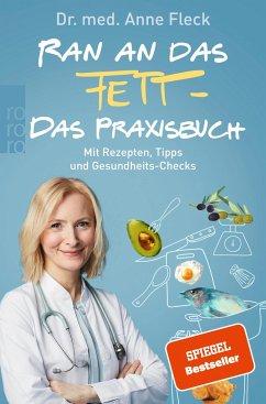 Ran an das Fett - Das Praxisbuch - Fleck, Anne