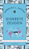 Diskrete Zeugen / Lord Peter Wimsey Bd.2 (Neuausgabe)