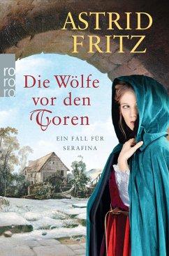 Die Wölfe vor den Toren / Begine Serafina Bd.6 - Fritz, Astrid