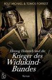HERZOG HEINRICH UND DIE KRIEGER DES WIDUKIND-BUNDES
