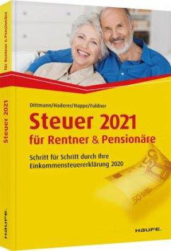 Steuer 2021 für Rentner und Pensionäre - Steuer 2021 für Rentner und Pensionäre