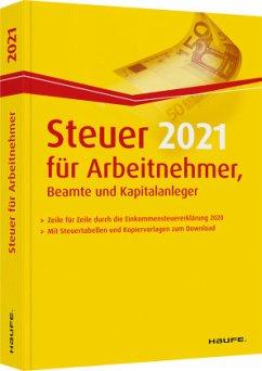 Steuer 2021 für Arbeitnehmer, Beamte und Kapitalanleger - Haderer, Dieter;Happe, Rüdiger;Dittmann, Willi