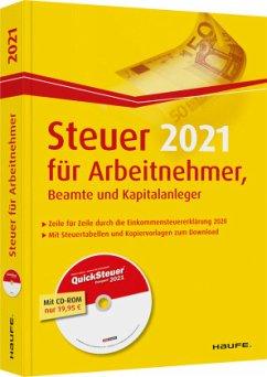 Steuer 2021 für Arbeitnehmer, Beamte und Kapitalanleger - inkl. CD-ROM - Dittmann, Willi; Haderer, Dieter; Happe, Rüdiger