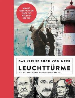 Das kleine Buch vom Meer: Leuchttürme (eBook, ePUB) - Kanter, Olaf