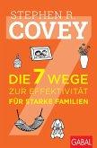 Die 7 Wege zur Effektivität für starke Familien (eBook, PDF)