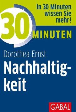 30 Minuten Nachhaltigkeit (eBook, ePUB) - Ernst, Dorothea Franziska